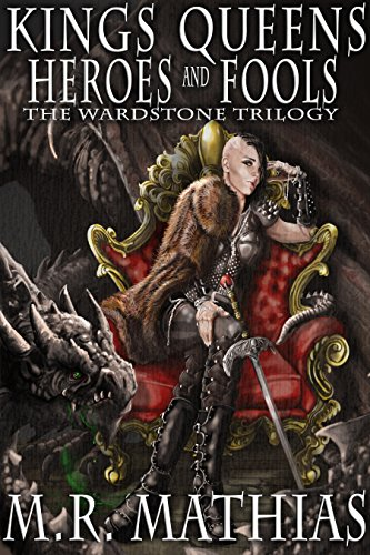 Kings, Queens, Heroes, & Fools (The Wardstone Trilogy Book 2) by [Mathias, M. R.]