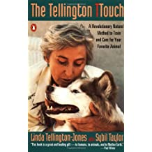 The Tellington TTouch: A Revolutionary Natural Method to Train and Care for Your Favorite Animal