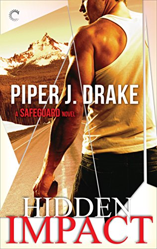 Hidden Impact (A Safeguard Novel Book 1) by [Drake, Piper J.]