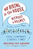 No Biking in the House Without a Helmet, Melissa Fay Greene, 0374533385