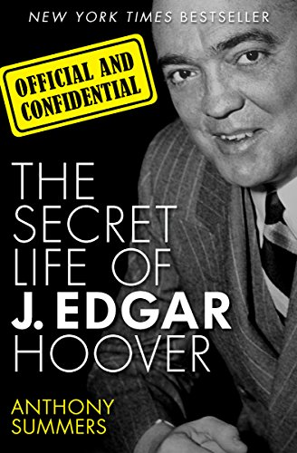 Official and Confidential: The Secret Life of J. Edgar Hoover