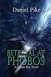Betrayal at Phobos (Dream Box) (Volume 2)