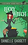 Lucky Witch: A Beechwood Harbor Magic Mystery (Beechwood Harbor Magic Mysteries) (Volume 5)