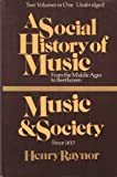A Social History of Music : From the Middle Ages to Beethoven and Music and Society since 1815, Raynor, Henry, 080087238X