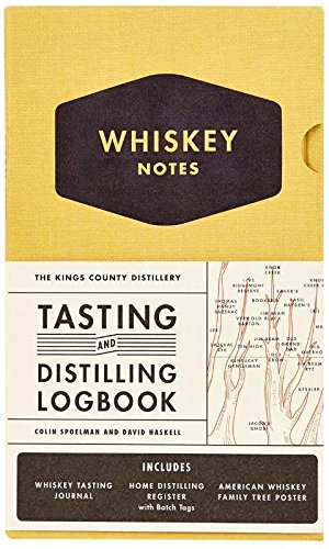 The Kings County Distillery: Whiskey Notes: Tasting and Distilling Logbook by Colin Spoelman, David Haskell