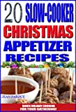 20 Easy Slow Cooker Christmas Appetizer Recipes: Holiday Cooking For Your Gathering