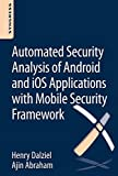 Read Automated Security Analysis of Android and iOS Applications with Mobile Security Framework Epub
