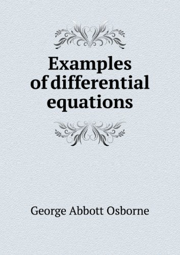 Examples of differential equations, with rules for their solution