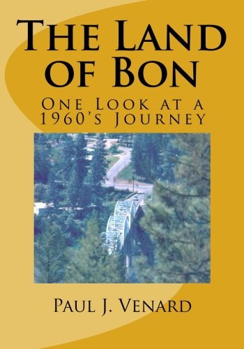 The Land of Bon: One Look at a 1960's Journey by CreateSpace Independent Publishing Platform