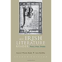 An Irish Literature Reader: Poetry, Prose, Drama