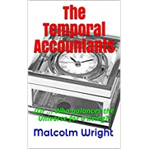 The Temporal Accountants: (Or ... Who balances the Universe for a living?)