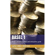 Basel 1: Basel 1 Accord, a short and exhaustive guide