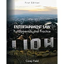 Entertainment Law: Fundamentals and Practice