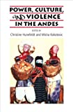 Power, Culture, and Violence in the Andes, , 1845195647