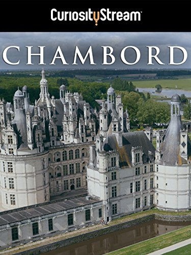 - Chambord: The Castle, The King & The Architect