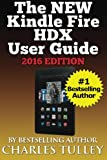 The NEW Kindle Fire HDX User Guide: A Complete User Manual For The New & Improved 8.9