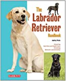 The Labrador Retriever Handbook (Barron's Pet Handbooks)