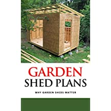 Garden Shed Plans: Why Garden Sheds Matter