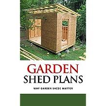 Garden Shed Plans: Why Garden Sheds Matter