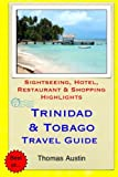Trinidad & Tobago Travel Guide: Sightseeing, Hotel, Restaurant & Shopping Highlights