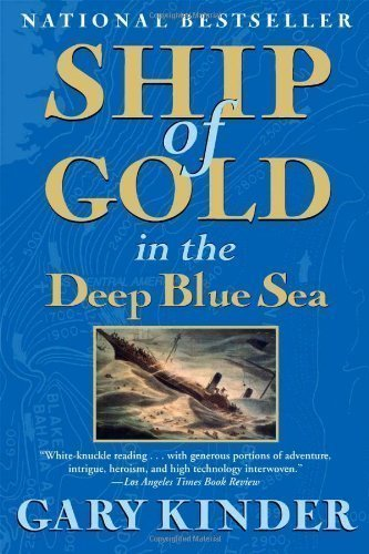 Ship of Gold in the Deep Blue Sea by Kinder, Gary published by Grove Press (2009)