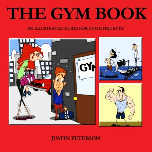 Read Online The Gym Book: An Illustrated Guide For Gym Etiquette PDF