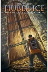 Below The Huber Ice: A Middle Grade Adventure Paperback