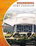 Engineering AT&T Stadium (Building by Design)