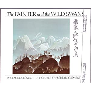 The Painter and the Wild Swans (Picture Puffin) Claude Clement and Frederic Clement