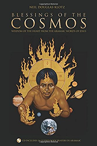 Blessings of the Cosmos: Benedictions from the Aramaic Words of Jesus (Book & CD) by Unknown