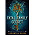 A Fatal Family Secret (The Morphosis.me Files, Book #1)