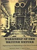 img - for Workshop of the British Empire: Engineering and Shipbuilding in the West of Scotland book / textbook / text book