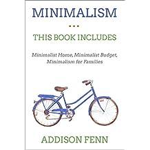 Minimalism: 3 Manuscripts – Minimalist Home, Minimalist Budget, Minimalism for Families