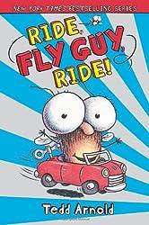 Fly Guy #11: Ride, Fly Guy, Ride!