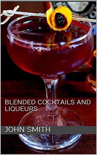 - Blended Cocktails and liqueurs