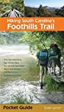 Hiking South Carolina's Foothills Trail Paperback April 1, 2015