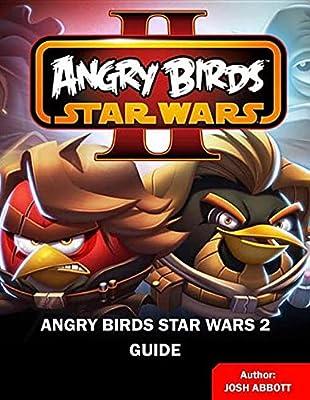 Angry Birds Star Wars 2 Guide By Abbott Josh Amazon Ae