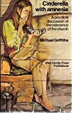 """""""Cinderella with Amnesia Practical Discussion of the Relevance of the Church (Pocketbooks)"""" av Michael Griffiths"""