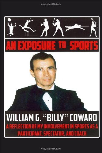 An Exposure to Sports A Reflection of My Involvement in Sports as a Participant, Spectator, and Coach pdf epub
