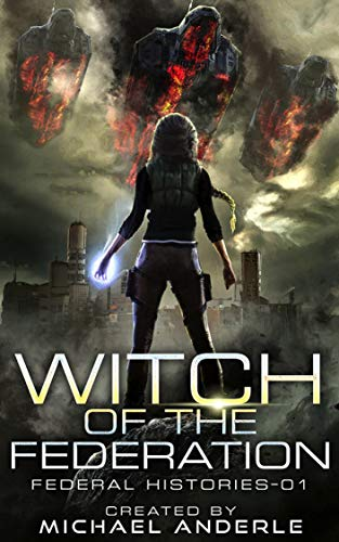 Witch Of The Federation (Federal Histories Book 1)]()