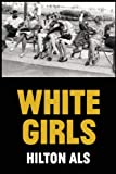 White Girls, Hilton Als, 1936365812