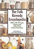 The Folk Remedy Encyclopedia, Maurine Hoffman Beasley, FC&A Publishing, 1890957577