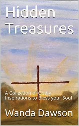 Hidden Treasures: A Collection of Godly Inspirations to Bless your Soul ()
