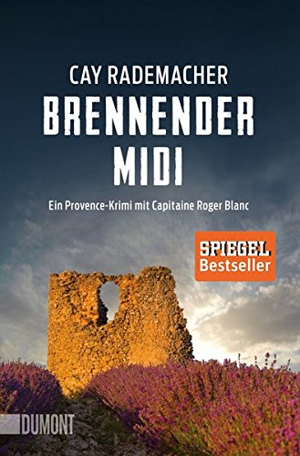 Brennender Midi: Ein Provence-Krimi mit Capitaine Roger Blanc (3) (Taschenbücher)