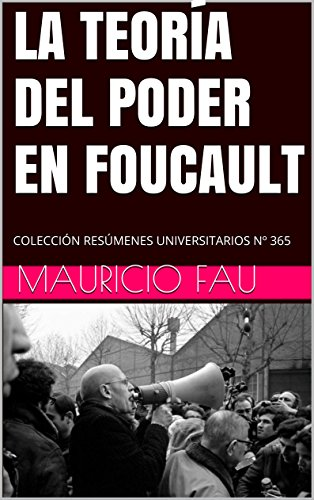 LA TEORÍA DEL PODER EN FOUCAULT: COLECCIÓN RESÚMENES UNIVERSITARIOS Nº 365 (Spanish Edition)