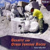 Granite and Other Igneous Rocks, Nancy Kelly Allen, 1435831810