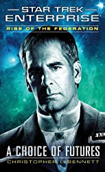 Star Trek: Enterprise: Rise of the Federation: A Choice of Futures