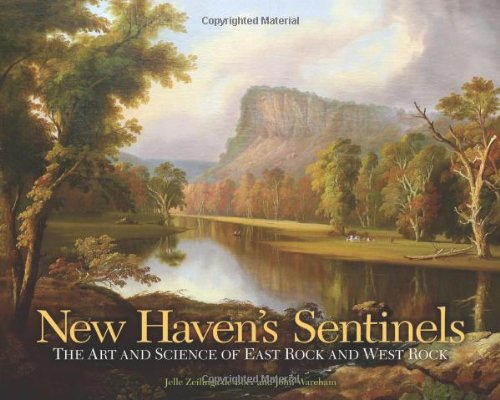 Download New Haven's Sentinels: The Art and Science of East Rock and West Rock (The Driftless Connecticut Series & Garnet Books) pdf