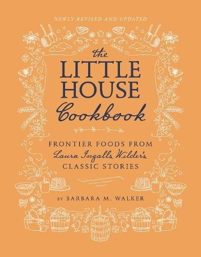The Little House Cookbook (Revised Edition): Frontier Foods from Laura Ingalls Wilder's Classic Stories (Little House Nonfiction) by HarperCollins (Image #2)