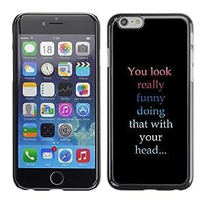 TopCaseStore / la caja del caucho duro de la cubierta de protección de la piel - You Look Funny - Apple iPhone 6
